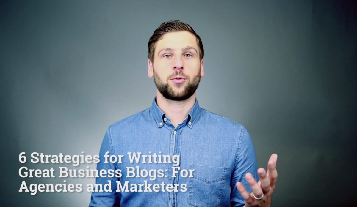 6 Strategies for Writing Great Business Blogs - Expio