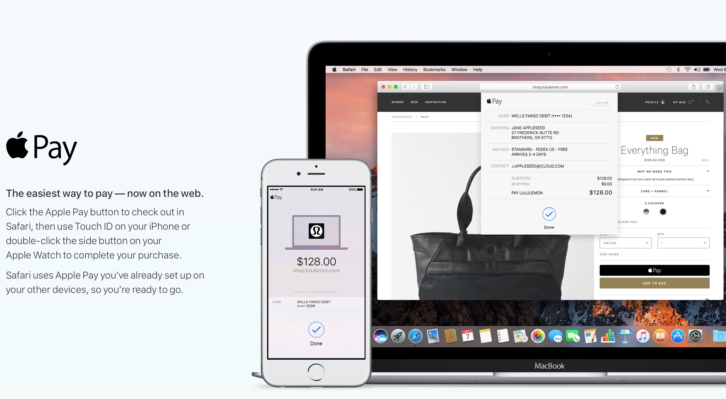 You can use macOS Sierra computers with Apple Pay on an iPhone.