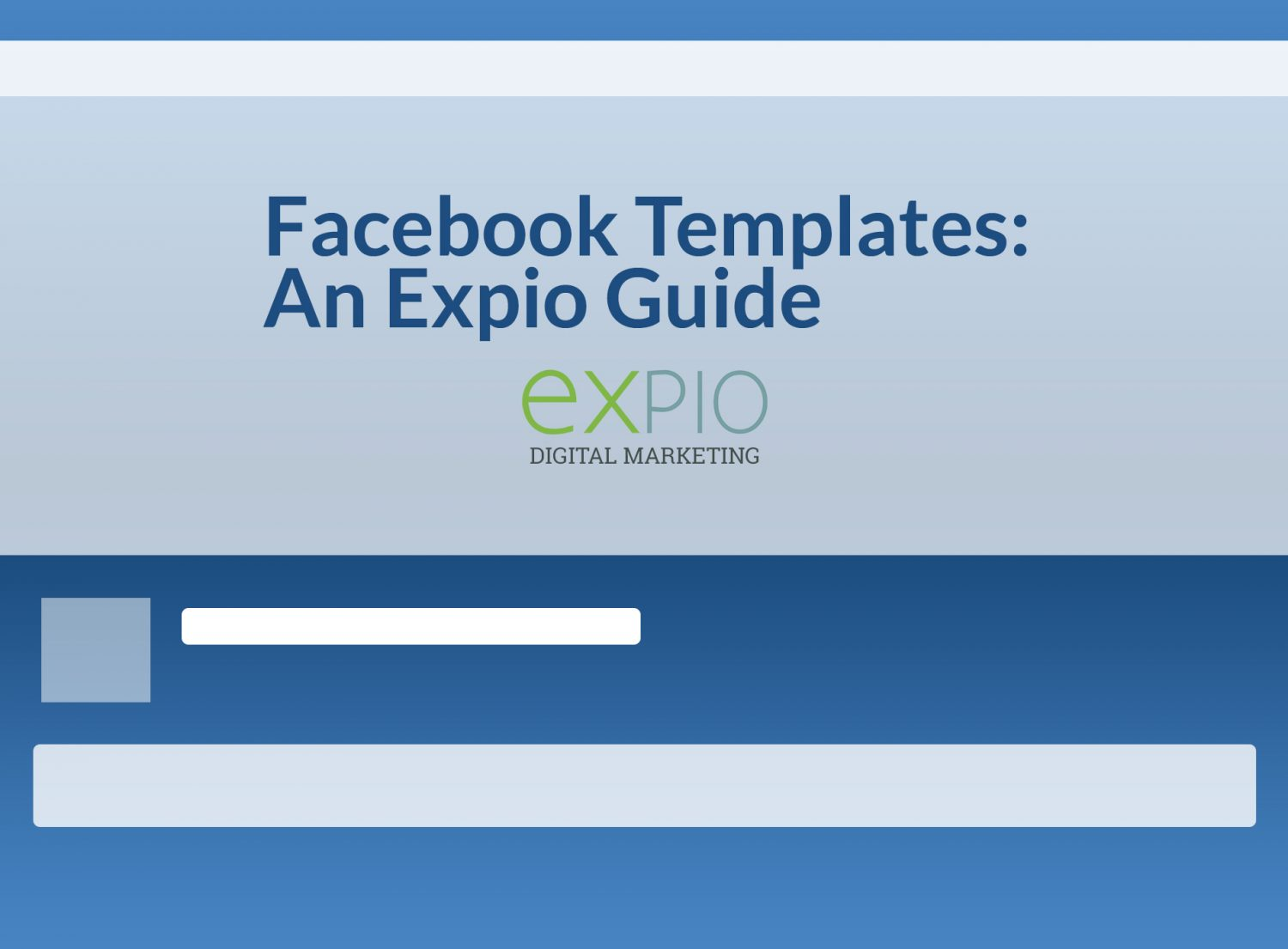Facebook Page Templates 2017 Guide from Expio Digital Marketing
