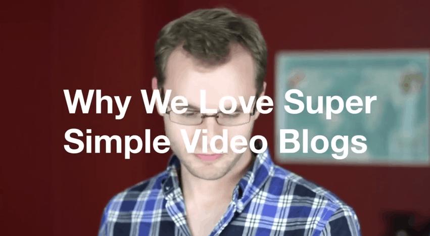 Why We Love Super Simple Video Blogs - Expio Consulting